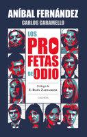Los profetas del odio - Aníbal Fernández, Carlos Caramello