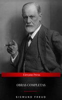 Sigmund Freud: Obras Completas - Sigmund Freud