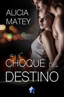 Choque del destino - Alicia Matey