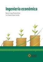 Ingeniería económica - Nelson Enrique Moreno Gómez, Luis Eduardo Suárez Caicedo
