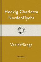 Verldsföragt - Hedvig Charlotta Nordenflycht