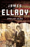 Oroligt blod (Underworld USA, del 3) - James Ellroy