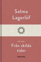 Från skilda tider I - Selma Lagerlöf
