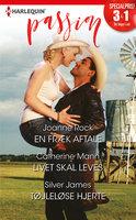 En fræk aftale / Livet skal leves / Tøjleløse hjerte - Catherine Mann, Silver James, Joanne Rock
