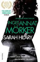 Inget annat mörker - Sarah Hilary