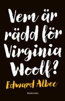 Vem är rädd för Virginia Woolf? - Edward Albee