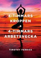 4-timmarskroppen + 4 timmars arbetsvecka - Timothy Ferriss