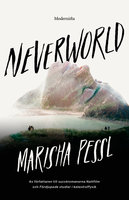 Neverworld - Marisha Pessl