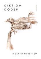 Dikt om döden - Inger Christensen