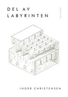 Del av labyrinten - Inger Christensen