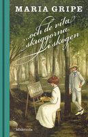 ...och de vita skuggorna i skogen (Skuggserien, del 2) - Maria Gripe