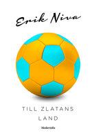 Till Zlatans land - Erik Niva