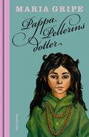 Pappa Pellerins dotter - Maria Gripe