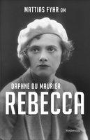 Om Rebecca av Daphne du Maurier - Mattias Fyhr