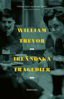 Irländska tragedier - William Trevor
