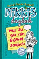 Nikkis dagbok: Hur du gör din egen dagbok - Rachel Renée Russell
