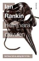 Hellre vara djävulen (Tjugoförsta boken om John Rebus) - Ian Rankin