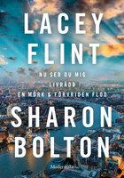 Lacey Flint x 3 - Sharon Bolton