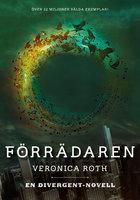 Förrädaren (En Divergent-novell) - Veronica Roth