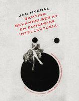 Samtida bekännelser av en europeisk intellektuell - Jan Myrdal