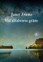 Vid alfabetets gräns - Janet Frame