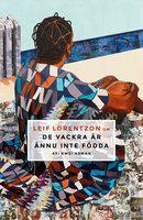 Om De vackra är ännu inte födda av Ayi Kwei Armah - Leif Lorentzon