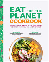 Eat for the Planet Cookbook - Gene Stone, Nil Zacharias