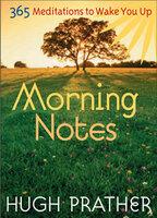 Morning Notes - Hugh Prather