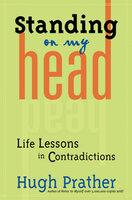 Standing on My Head - Hugh Prather