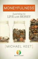 Moneyfulness® - Michael Keet