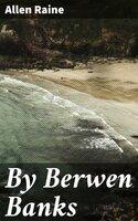 By Berwen Banks - Allen Raine