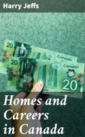 Homes and Careers in Canada - Harry Jeffs