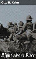 Right Above Race - Otto H. Kahn