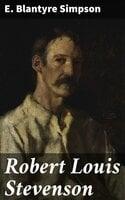 Robert Louis Stevenson - E. Blantyre Simpson