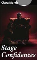Stage Confidences - Clara Morris