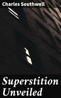 Superstition Unveiled - Charles Southwell