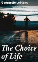 The Choice of Life - Georgette Leblanc