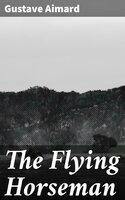The Flying Horseman - Gustave Aimard