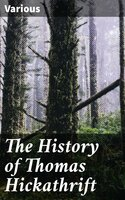 The History of Thomas Hickathrift - Various