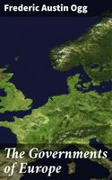 The Governments of Europe - Frederic Austin Ogg