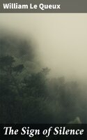 The Sign of Silence - William Le Queux