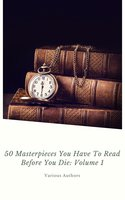 50 Masterpieces you have to read before you die Vol: 1 (ShandonPress) - Charles Dickens, George Eliot, Jane Austen, D. H. Lawrence, Joseph Conrad, Leo Tolstoy, Oscar Wilde, Bram Stoker, James Joyce