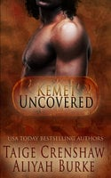 Kemet Uncovered: Part Two: A Box Set - Aliyah Burke, Taige Crenshaw