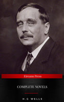 The Complete Novels of H. G. Wells - H.G. Wells