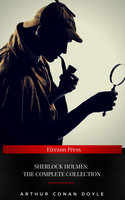 Sherlock Holmes: The Complete Collection - Arthur Conan Doyle