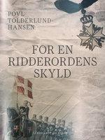 For en ridderordens skyld - Povl Tolderlund Hansen