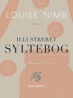 Illustreret syltebog - Louise Nimb