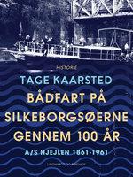 Bådfart på Silkeborgsøerne gennem 100 år - Tage Kaarsted
