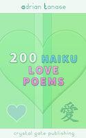 200 Haiku Love Poems - Adrian Tanase