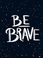Be Brave - Summersdale Publishers
